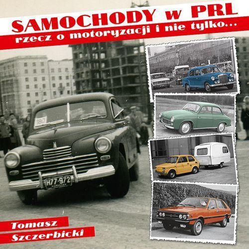 Biblioteka motoryzacji, Samochody w PRL - Dostępne od: 2014-10-13 (opr. twarda)