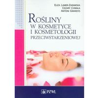Książki medyczne, Rośliny w kosmetyce i kosmetologii przeciwstarzeniowej (opr. miękka)