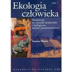 Ekologia człowieka Podstawy ochrony środowiska i zdrowia człowieka tom 1 (opr. miękka)