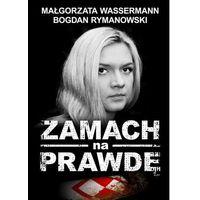 E-booki, Zamach na prawdę - Małgorzata Wassermann, Bogdan Rymanowski