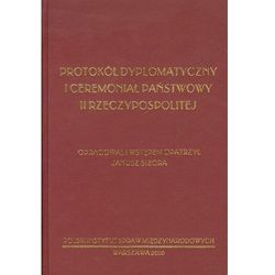 Protokół dyplomatyczny i ceremoniał państwowy II Rzeczypospolitej (opr. twarda)
