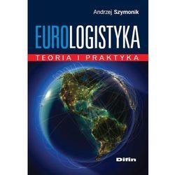 Eurologistyka. Teoria i praktyka (opr. miękka)