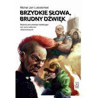 E-booki, Brzydkie słowa, brudny dźwięk - Michał Jan Lutostański