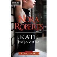 E-booki, Kate. Pasja życia - Nora Roberts