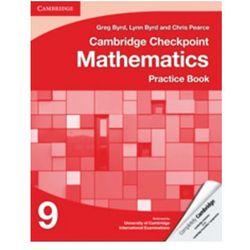 Cambridge Checkpoint Mathematics Practice Book 9 [Byrd Greg, Byrd Lynn, Pearce C] (opr. miękka)