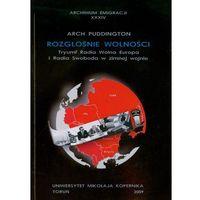 E-booki, Rozgłośnie wolności. Tryumf Radia Wolna Europa i Radia Swoboda w zimnej wojnie - Arch Puddington