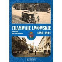 Biblioteka motoryzacji, Tramwaje lwowskie 1880-1944 (opr. twarda)