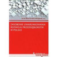Biblioteka biznesu, Zasobowe uwarunkowania rozwoju przedsiębiorstw w Polsce (opr. miękka)