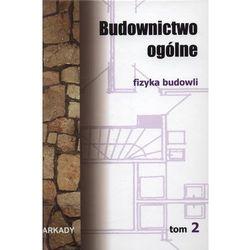 Budownictwo ogólne. Tom 2. Fizyka budowli (opr. twarda)