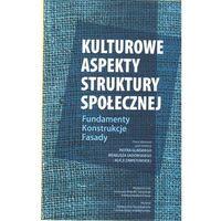 Filozofia, Kulturowe aspekty struktury społecznej. Fundamenty. Konstrukcje. Fasady (opr. miękka)