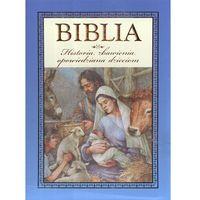 Książki religijne, Biblia Historia zbawienia opowiedziana dzieciom (opr. twarda)