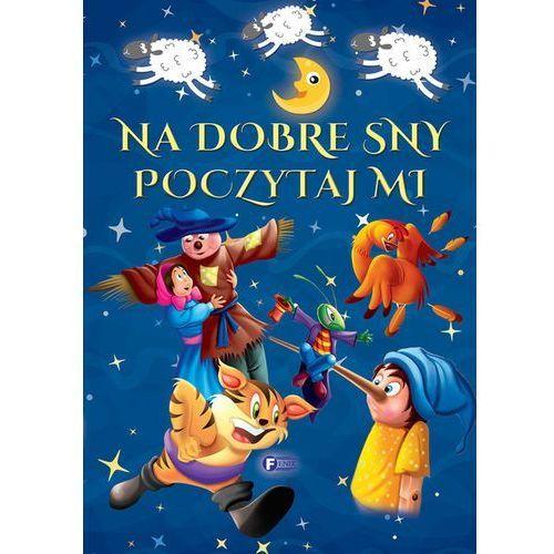 Książki dla dzieci, Na dobre sny poczytaj mi - Praca zbiorowa (opr. twarda)