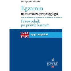 Egzamin na tłumacza przysięgłego Przewodnik po prawie karnym Język angielski (opr. miękka)
