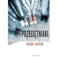 Literatura młodzieżowa, Przeciętniaki - Wysyłka od 3,99 - porównuj ceny z wysyłką (opr. miękka)