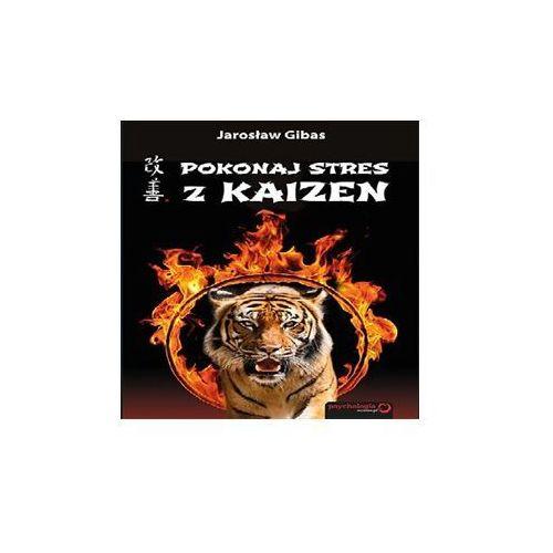 Audiobooki, Pokonaj stres z Kaizen - Jarosław Gibas