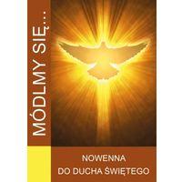 Książki religijne, Módlmy się...Nowenna do Ducha Świętego (opr. miękka)