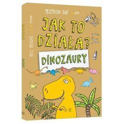 Jak to działa? Dinozaury [Rudź Przemysław] (opr. broszurowa)