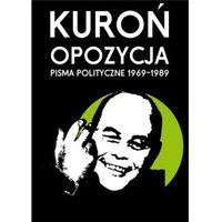 Reportaże, Opozycja Pisma polityczne 1969-1989 (opr. twarda)