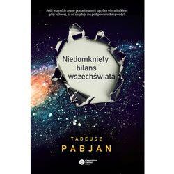 Niedomknięty bilans wszechświata - Tadeusz Pabjan - ebook