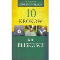 Książki religijne, 10 kroków ku bliskości (opr. miękka)