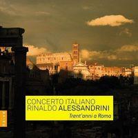 Pozostała muzyka rozrywkowa, TRENT'ANNI A ROMA - Rinaldo Alessandrini (Płyta CD)