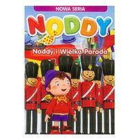 Filmy animowane, Noddy Noddy i Wielka Parada. Darmowy odbiór w niemal 100 księgarniach!