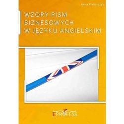 Wzory Pism Biznesowych w Języku Angielskim - Anna Piekarczyk