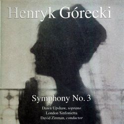 Symphony No. 3 (Of Sorrowful Songs)