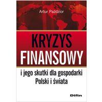 Leksykony techniczne, Kryzys finansowy i jego skutki dla gospodarki Polski i świata (opr. miękka)