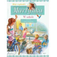 Książki dla dzieci, MARTYNKA W SZKOLE MOJE CZYTANKI TW (opr. twarda)