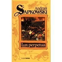 Książki fantasy i science fiction, Lux perpetua. Trylogia husycka. Tom 3 - Andrzej Sapkowski - książka (opr. broszurowa)
