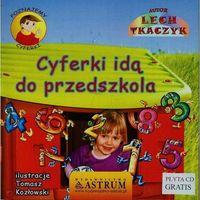 Książki dla dzieci, Poznajemy cyferki. Cyferki idą do przedszkola +CD (opr. broszurowa)