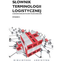 Słowniki, encyklopedie, Słownik terminologii logistycznej - mamy na stanie, wyślemy natychmiast (opr. miękka)