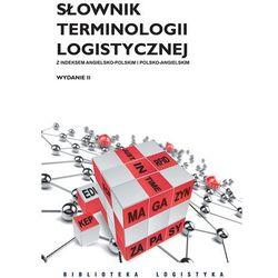 Słownik terminologii logistycznej - mamy na stanie, wyślemy natychmiast (opr. miękka)