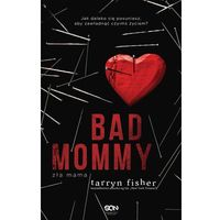 Literatura młodzieżowa, Bad Mommy. Zła mama (opr. miękka)