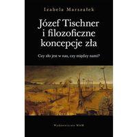 Filozofia, Józef Tischner i filozoficzne koncepcje zła (opr. miękka)