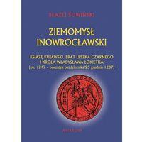 Historia, Ziemomysł Inowrocławski Książe kujawski brat Leszka Czarnego i króla Władysława Łokietka (opr. miękka)