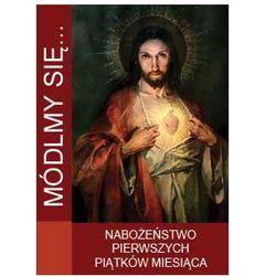 Módlmy się…Nabożeństwa pierwszych piątków miesiąca (opr. miękka)