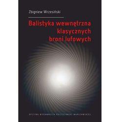 Balistyka wewnętrzna klasycznych broni lufowych - Zbigniew Wrzesiński - ebook