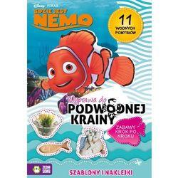 Gdzie jest Nemo. Wyprawa do podwodnej krainy. Zabawy krok po kroku (opr. miękka)