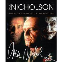 Książki o filmie i teatrze, Nicholson Osobisty album Jacka Nicholsona (opr. miękka)