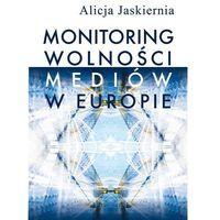 Biblioteka biznesu, Monitoring wolności mediów w Europie - Alicja Jaskiernia