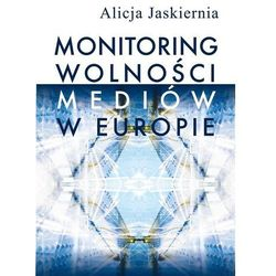 Monitoring wolności mediów w Europie - Alicja Jaskiernia