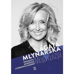 Moja wizja - Agata Młynarska, Agnieszka Litorowicz-Siegert (opr. twarda)