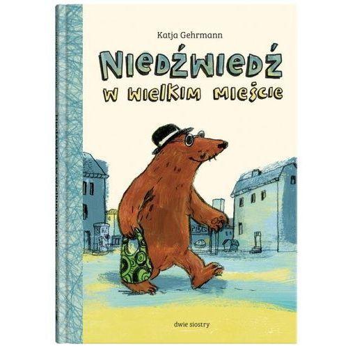 Książki dla dzieci, Niedźwiedź w wielkim mieście (opr. twarda)