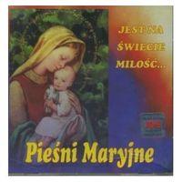 Muzyka religijna, Pieśni Maryjne - Jest na świecie miłość... - CD