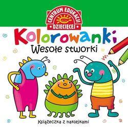 Kolorowanki Wesołe stworki Książeczka z naklejkami - Praca zbiorowa