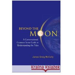 Beyond the Moon A Conversational Common Sense Guide