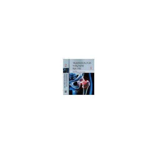 Książki medyczne, Traumatologia narządu ruchu t.1/2 (opr. miękka)