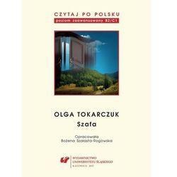 """Czytaj po polsku. T. 10: Olga Tokarczuk: """"Szafa"""" - Bożena Szałasta-Rogowska (PDF)"""